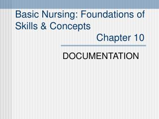 Fundamental Nursing: Foundations of Skills Concepts Chapter 10