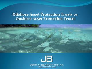 Seaward Asset Protection Trusts versus Coastal Asset Protection Trusts