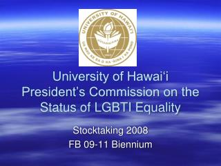 College of Hawai i President s Commission on the Status of LGBTI Equality