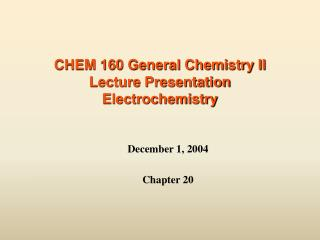 CHEM 160 General Chemistry II Lecture Presentation Electrochemistry