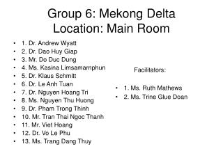 Bunch 6: Mekong Delta Location: Main Room