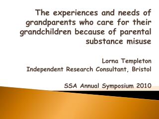 The encounters and needs of grandparents who watch over their grandchildren due to parental substance abuse Lorna T