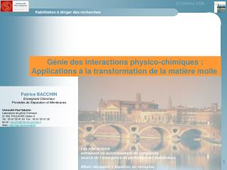 G nie des associations physico-chimiques : Applications la change de la mati re molle