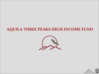 AQUILA THREE PEAKS HIGH INCOME FUND