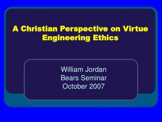 A Christian Perspective on Virtue Engineering Ethics
