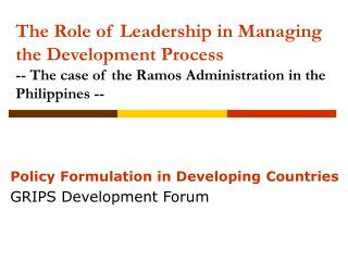 The Role of Leadership in Managing the Development Process - The instance of the Ramos Administration in the Philippine