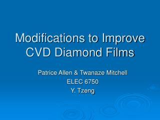Changes to Improve CVD Diamond Films