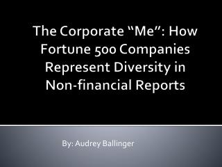 The Corporate Me : How Fortune 500 Companies Represent Diversity in Non-budgetary Reports