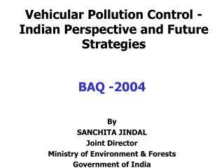 Vehicular Pollution Control - Indian Perspective and Future Strategies
