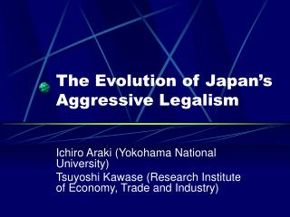 The Evolution of Japan s Aggressive Legalism