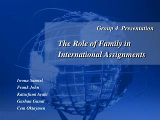 Bunch 4 Presentation The Role of Family in International Assignments