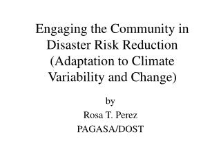 Connecting with the Community in Disaster Risk Reduction Adaptation to Climate Variability and Change