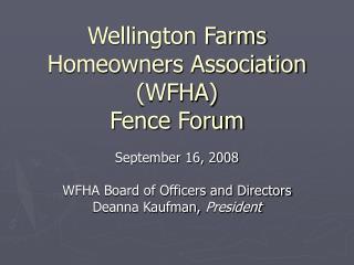 Wellington Farms Homeowners Association WFHA Fence Forum