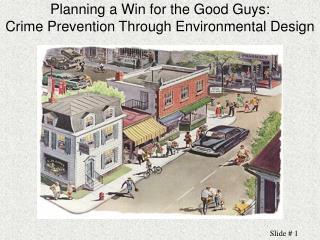 Arranging a Win for the Good Guys: Crime Prevention Through Environmental Design