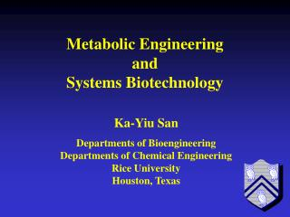 Divisions of Bioengineering Departments of Chemical Engineering Rice University Houston, Texas