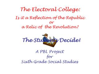 The Electoral College: Is it a Republic's Reflection or