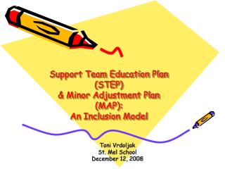 Bolster Team Education Plan STEP Minor Adjustment Plan MAP: An Inclusion Model