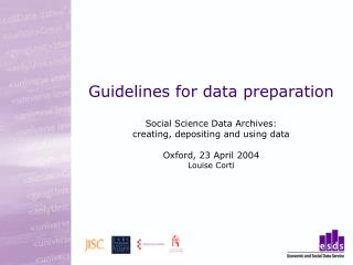 Rules for information readiness Social Science Data Archives: making, storing and utilizing information Oxford, 23 Apri