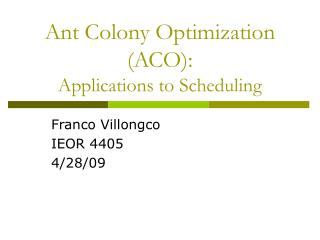 Subterranean insect Colony Optimization ACO: Applications to Scheduling