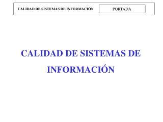 CALIDAD DE SISTEMAS DE INFORMACI N