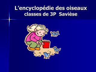 L encyclop bite the dust des oiseaux classes de 3P Savi se