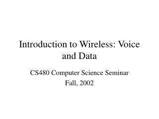 Prologue to Wireless: Voice and Data