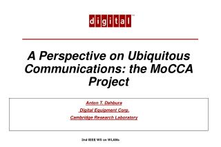 A Perspective on Ubiquitous Communications: the MoCCA Project
