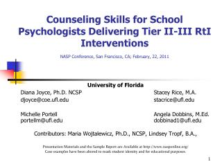Advising Skills for School Psychologists Delivering Tier II-III RtI Interventions NASP Conference, San Francisco, CA;