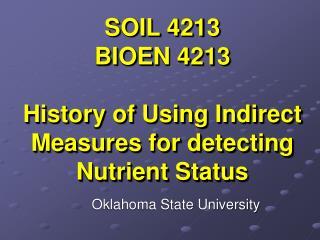 SOIL 4213 BIOEN 4213 History of Using Indirect Measures for identifying Nutrient Status