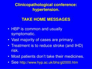 Clinicopathological gathering: hypertension. TAKE HOME MESSAGES