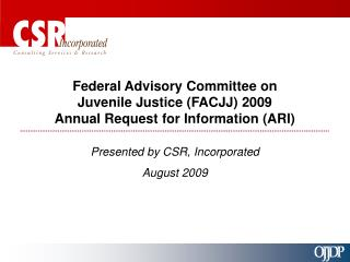 Government Advisory Committee on Juvenile Justice FACJJ 2009 Annual Request for Information ARI