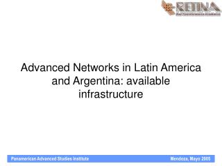 Propelled Networks in Latin America and Argentina: accessible foundation