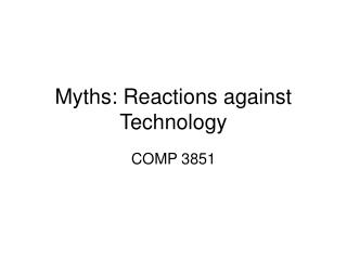Myths: Reactions against Technology