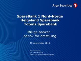 SpareBank 1 Nord-Norge Helgeland Sparebank Totens Sparebank Billige broker behov for omstilling 15 september 2010