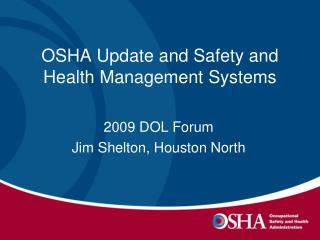 OSHA Update and Safety and Health Management Systems