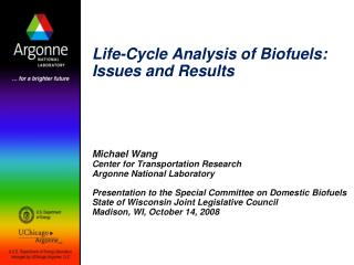 Life-Cycle Analysis of Biofuels: Issues and Results