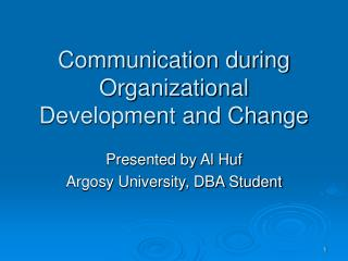 Correspondence amid Organizational Development and Change
