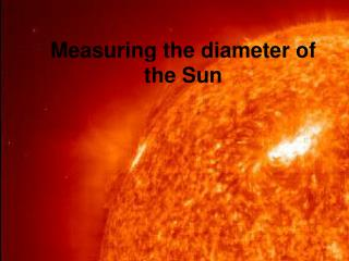 Measuring the distance across of the Sun