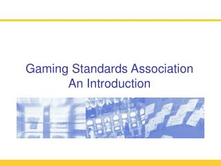 Gaming Standards Association An Introduction