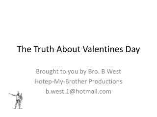 The Truth About Valentines Day