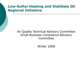 Low-Sulfur Heating and Distillate Oil Regional Initiative