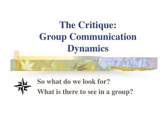 The Critique: Group Communication Dynamics