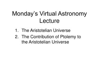 Monday s Virtual Astronomy Lecture