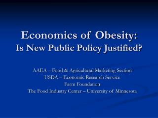 Financial matters of Obesity: Is New Public Policy Justified