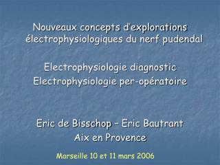 Nouveaux ideas d investigations lectrophysiologiques du nerf pudendal Electrophysiologie indicative Electrophysiolog