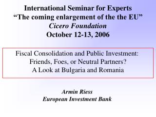 Monetary Consolidation and Public Investment: Friends, Foes, or Neutral Partners A Look at Bulgaria and Romania