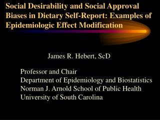 Social Desirability and Social Approval Biases in Dietary Self-Report: Examples of Epidemiologic Effect Modification