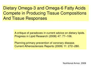 Dietary Omega-3 and Omega-6 Fatty Acids Compete in Producing Tissue Compositions And Tissue Responses