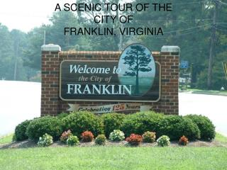 A SCENIC TOUR OF THE CITY OF FRANKLIN, VIRGINIA