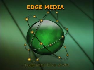 Edge Media Presentation